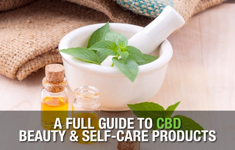 A Full Guide to CBD Beauty & Self-Care Products